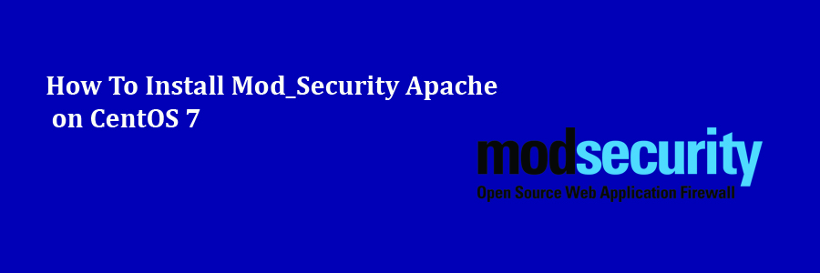 Install Mod_Security Apache on CentOS 7