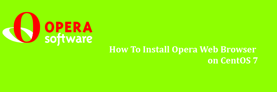 How To Install Opera Web Browser on CentOS 7 - WPcademy