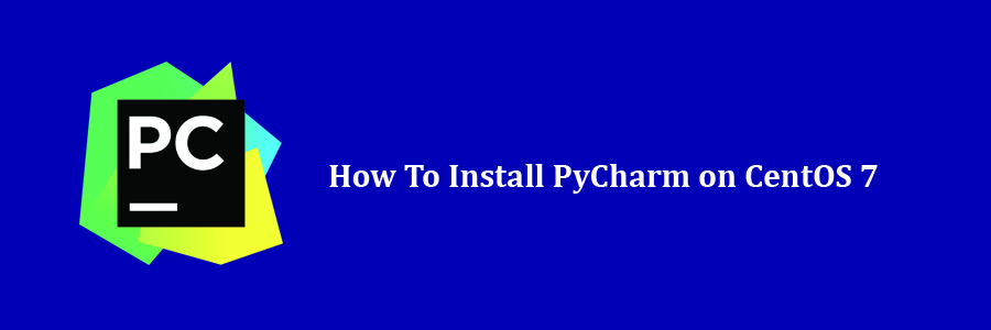 How To Install PyCharm on CentOS 7 Step by Step - WPcademy