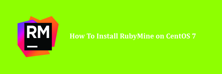 How To Install RubyMine on CentOS 7 Step by Step - WPcademy