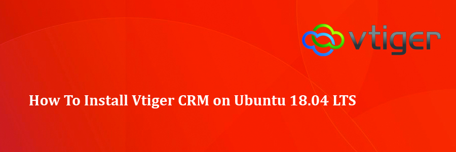 How To Install Vtiger CRM on Ubuntu 18 04 LTS - WPcademy