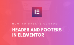 create custom header footer elementor