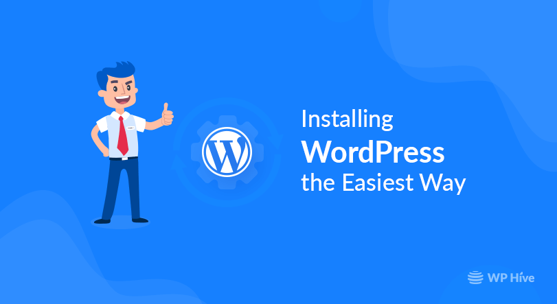 Installing WordPress The Easiest Way
