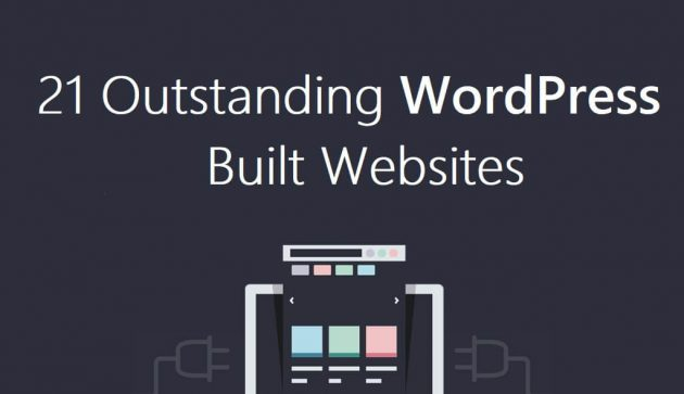 21 Outstanding Websites You Won't Believe Were Built with WordPress