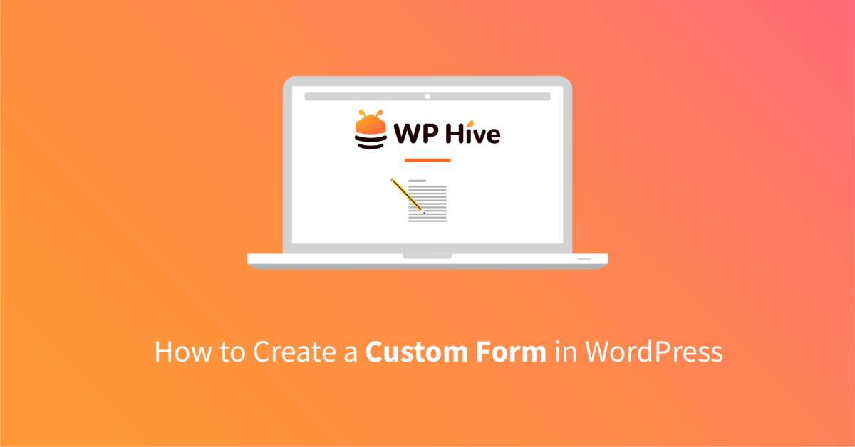 [Step by Step] How to Create Custom Forms on WordPress