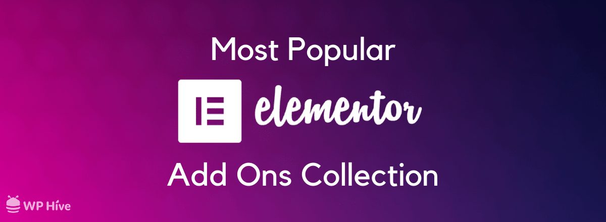 Best Elementor Addons You Should Be Using Right Now! [90+ Best Elementor Addons Collection]