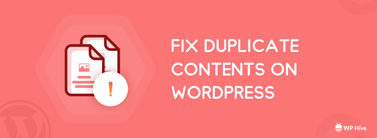 7 Ways to Fix Duplicate Contents in WordPress and Grow Faster [2019]
