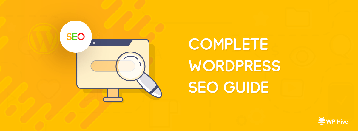 Ultimate WordPress SEO Guide [2019] | 21+ WordPress SEO Tips