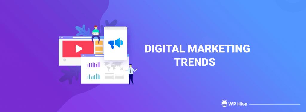 Digital Marketing Trends to Follow