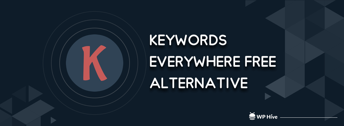 8 Best Keywords Everywhere Alternative [Free]