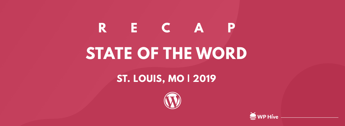 Recap: WordCamp US & State of The Word 2019 – Everything That You Might Have Missed Under 5 Mins ✨