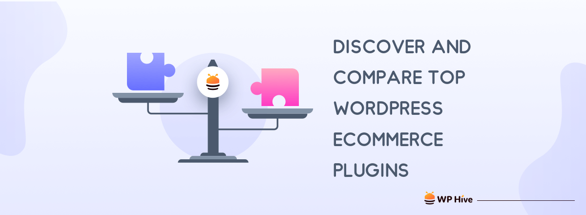 Discover And Compare Top WordPress eCommerce Plugins with WPHive