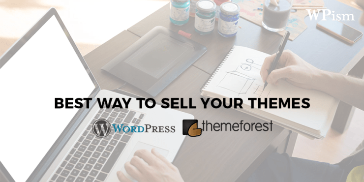 Best Way to Sell WordPress Themes on ThemeForest