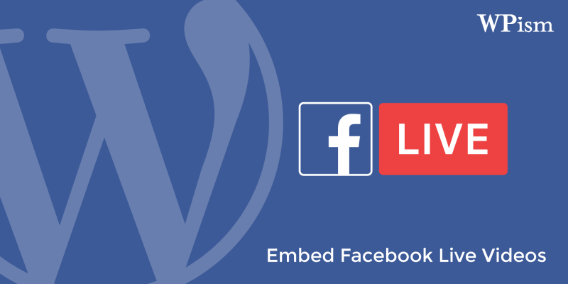 How to Embed Facebook Live Videos in WordPress Website Blog