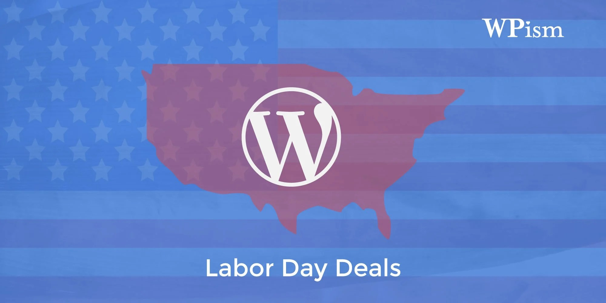 Labor Day WordPress Deals 2018 – Hosting, Themes, Services
