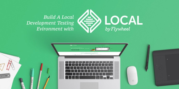 Local by Flywheel Local WordPress Development Tool