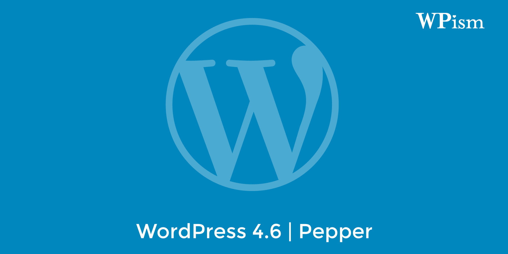 WordPress 4.6 Released – Guide to new Features and Updates