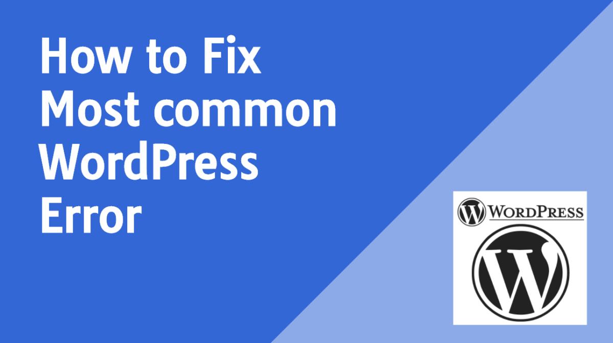 How to Fix 9 Most common WordPress Error