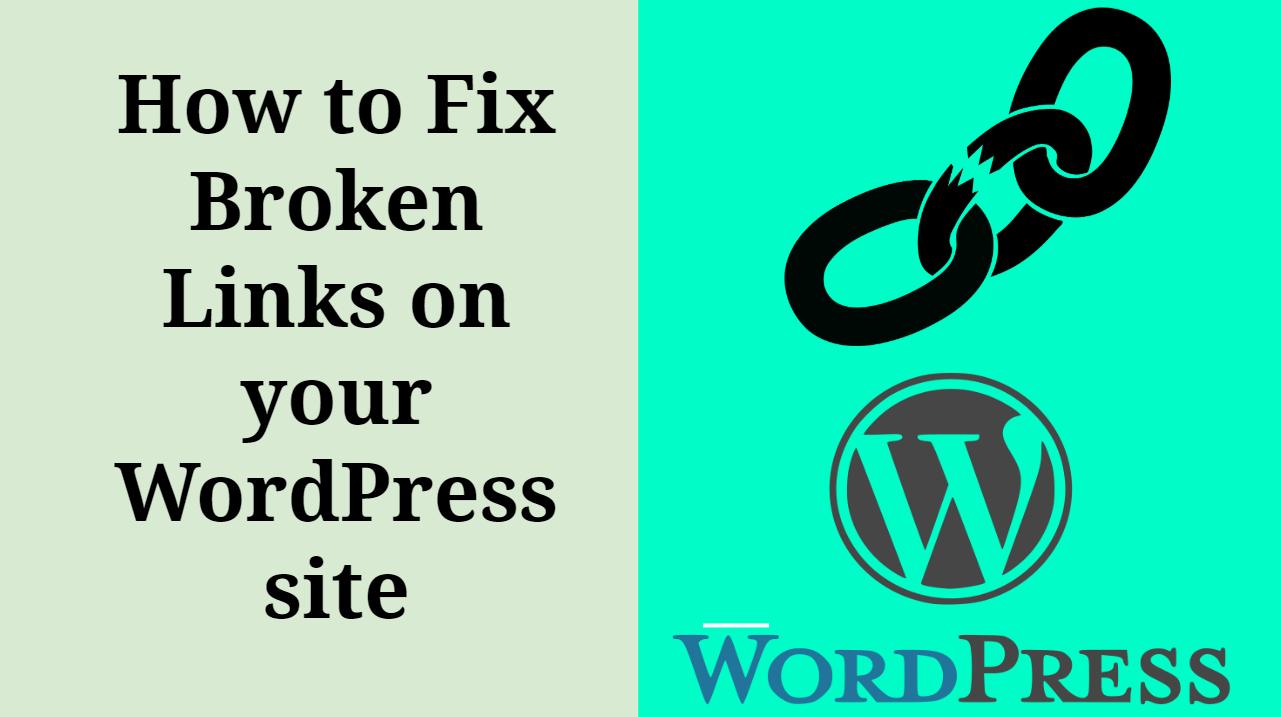 How to Fix Broken Links on your WordPress site