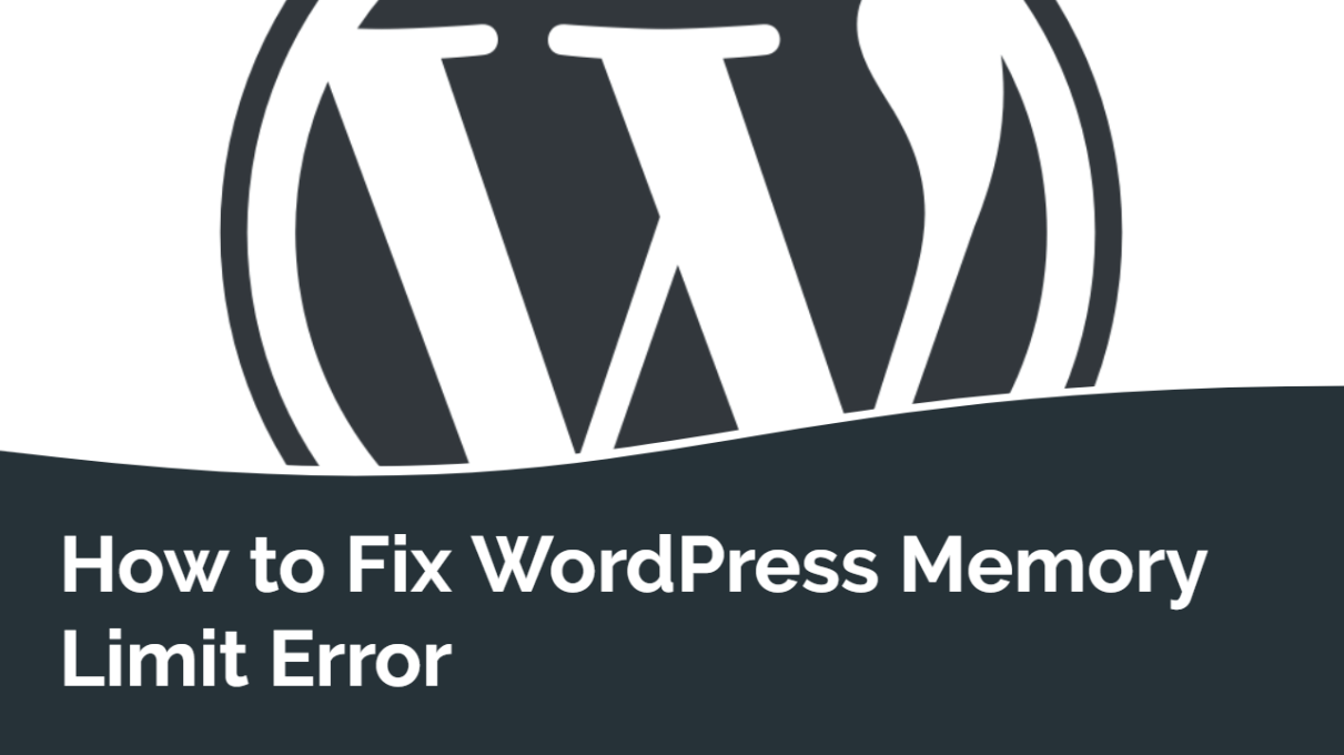 How to Fix WordPress Memory Limit Error