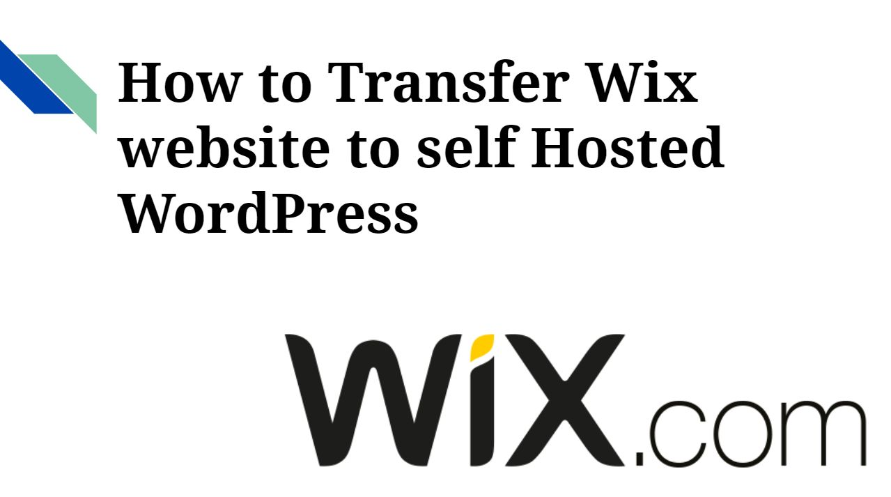 How to Transfer Wix website to Self Hosted WordPress