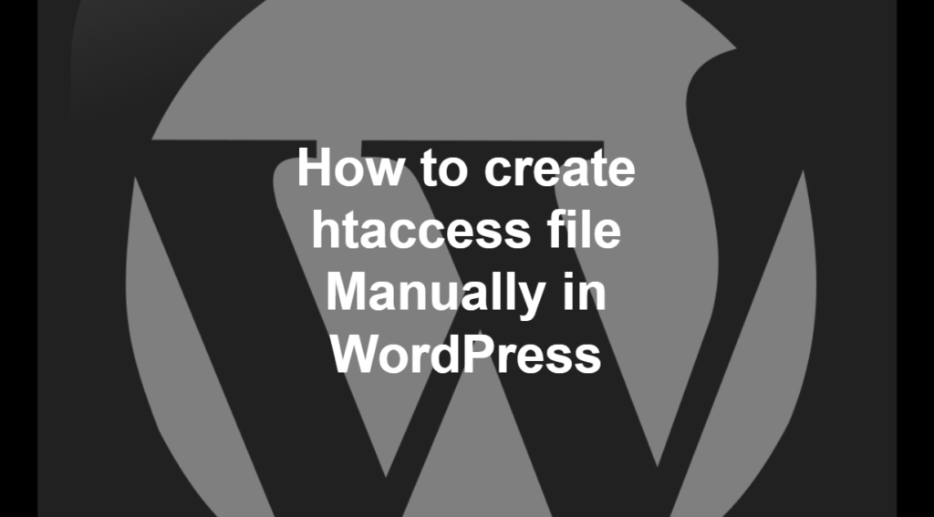 How to create htaccess file Manually in WordPress