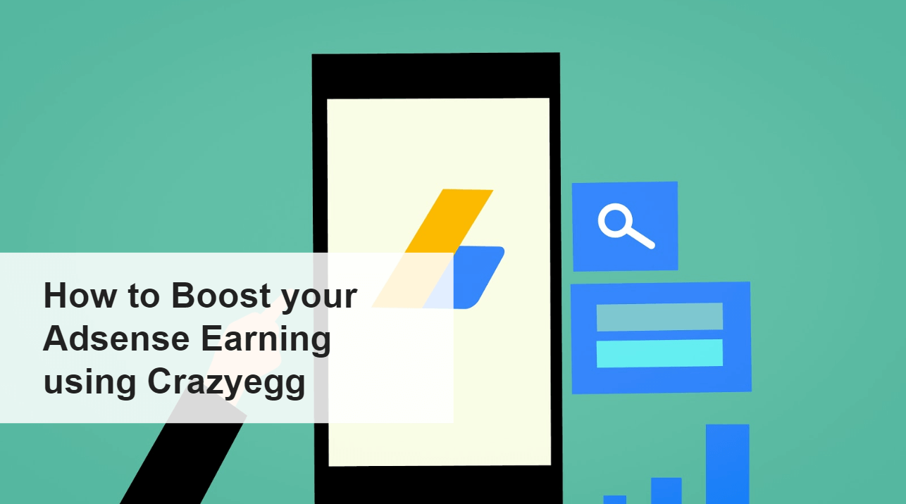 How to Boost your Adsense Earning using Crazyegg