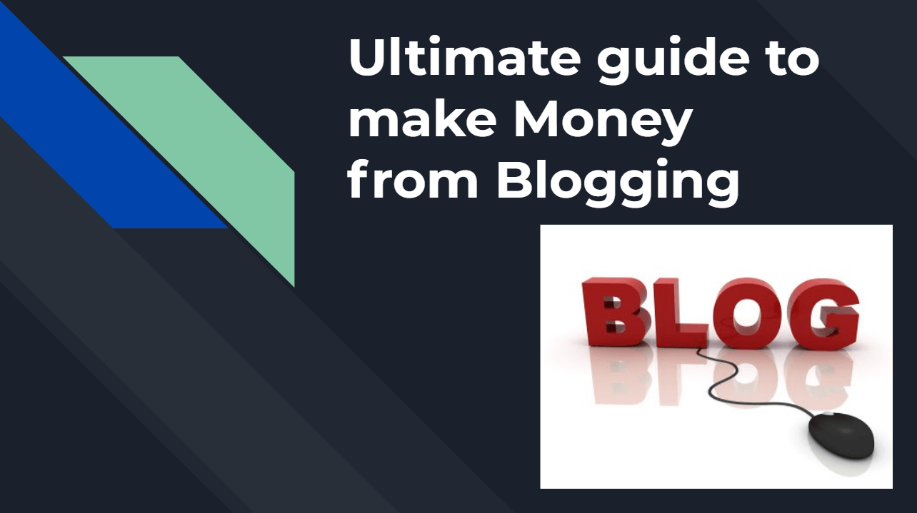Ultimate Guide to Make Money from Blogging