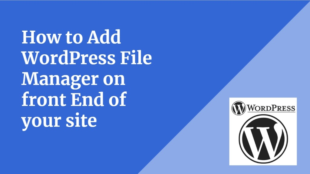 How to Add  WordPress File Manager on WordPress Dashboard