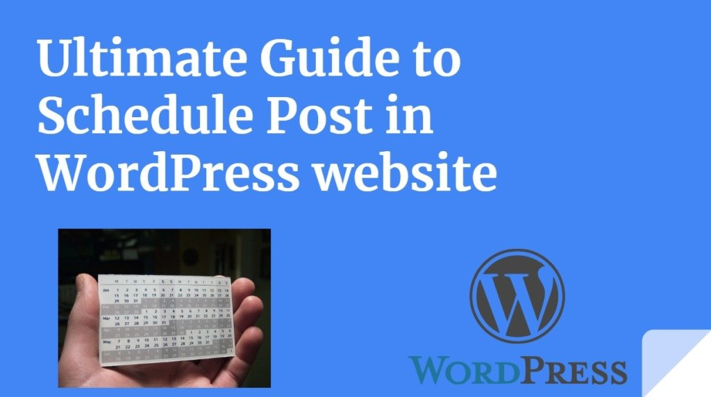Ultimate Guide to Schedule Post in WordPress