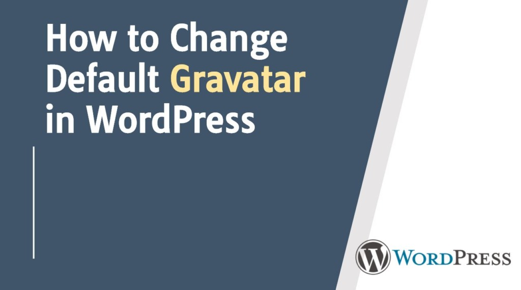 How to Change Default Gravatar in WordPress