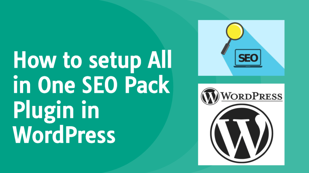 How to set up All in One SEO Pack Plugin in WordPress