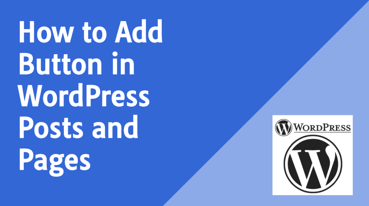 How to Add Button in WordPress Posts and Pages