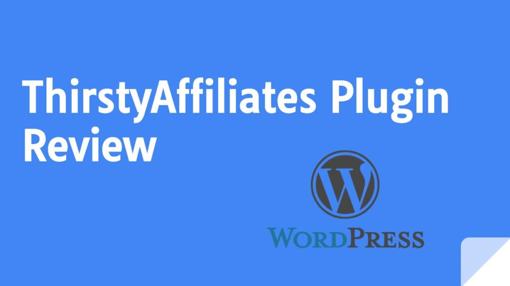 ThirstyAffiliates Plugin Review