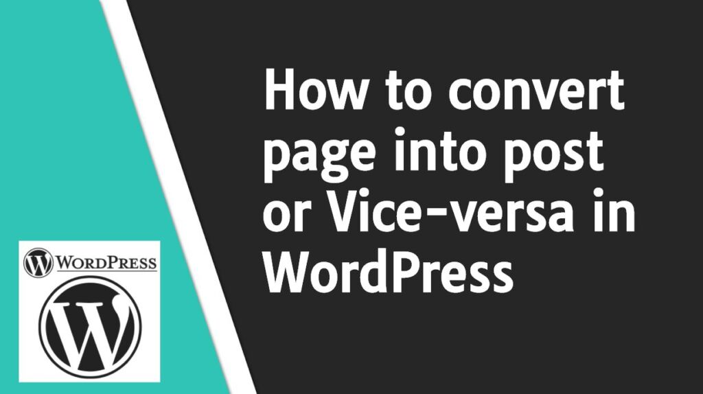 How to Convert Page into Post in WordPress or vice-versa