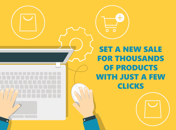 Set a new sale for thousands of products with just a few clicks