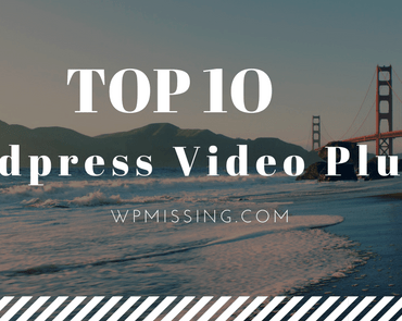Best Wordpress Video Plugins For Bloggers