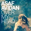 Asaf Avidan - Over My Head