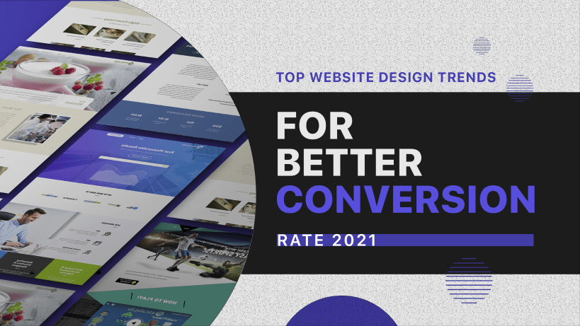 Top website design trends for better conversion rate 2021