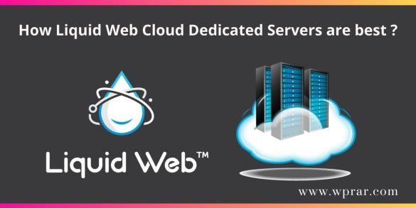 Cloud Dedicated Servers at Liquid Web are best