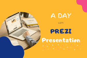 A DAY WITH PREZI PRESENTATION