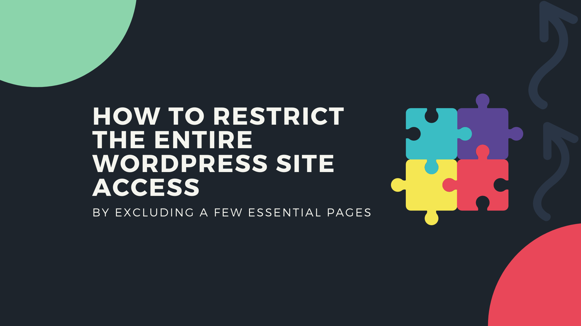 How to restrict the entire WordPress site by excluding a few essential pages