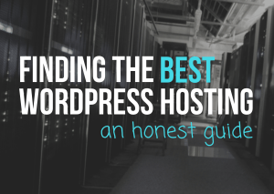 best wordpress hosting an honest guide