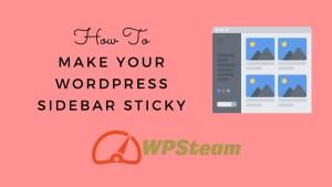 How To Make your WordPress Sidebar Sticky