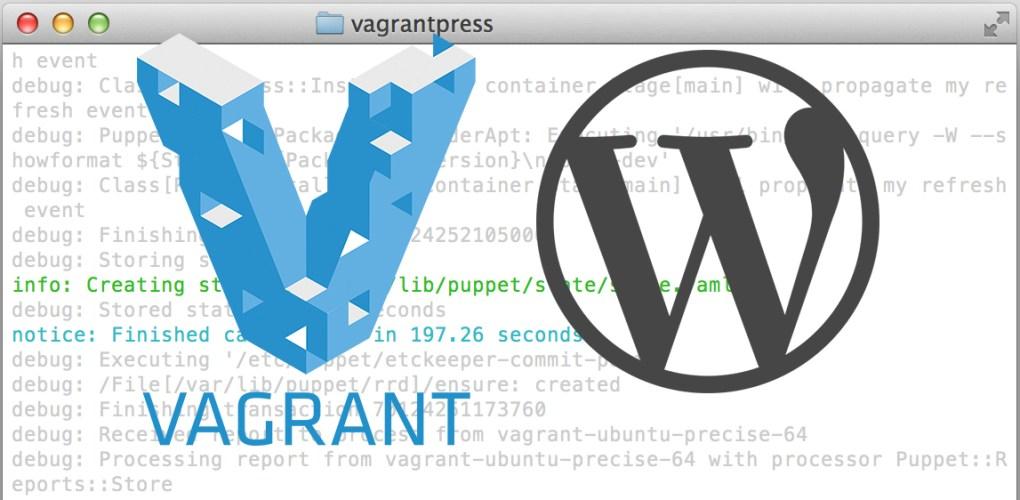 VagrantPress: A WordPress Development Environment for Themes and Plugins