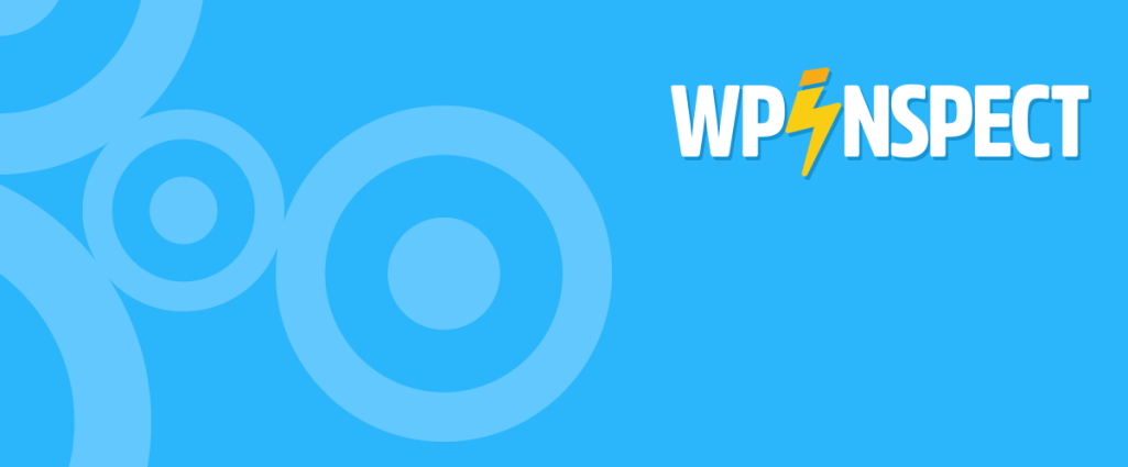 Hookr Plugin Rebrands as WP Inspect, Project to Shift to a Module-Based Architecture