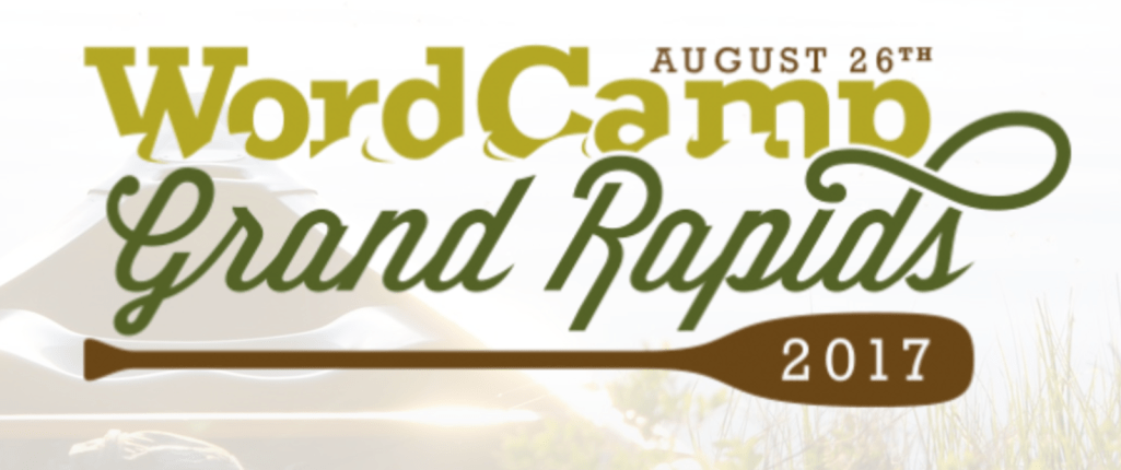 WordCamp Grand Rapids 2017 Sells Out, Organizers On Board for 2018 Event