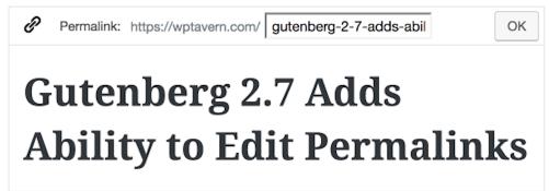 EditPermalinksInGutenberg Gutenberg 2.7 Released, Adds Ability to Edit Permalinks design tips