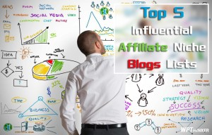 Top 5 Influential Affiliate Niche Blogs List For Beginners
