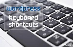 WordPress Keyboard Shortcuts – A Complete Guide